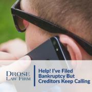 Help! I've Filed Bankruptcy But Creditors Keep Calling